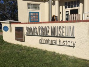 Santa Cruz Museum of natural history sign out front