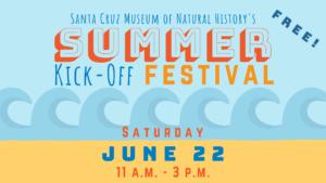 Summer Kick-Off Festival, Saturday June 22 11 a.m. - 3 p.m.