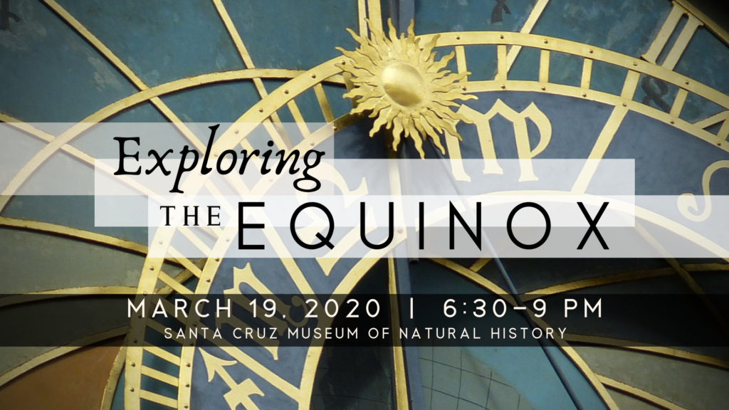 Exploring the equinox - postponed until the Fall Equinox due to COVID-19