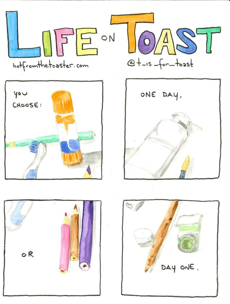 "A 4-panel comic from Life On Toast by Diane T Sands saying ""You choose: One day, or day one."""